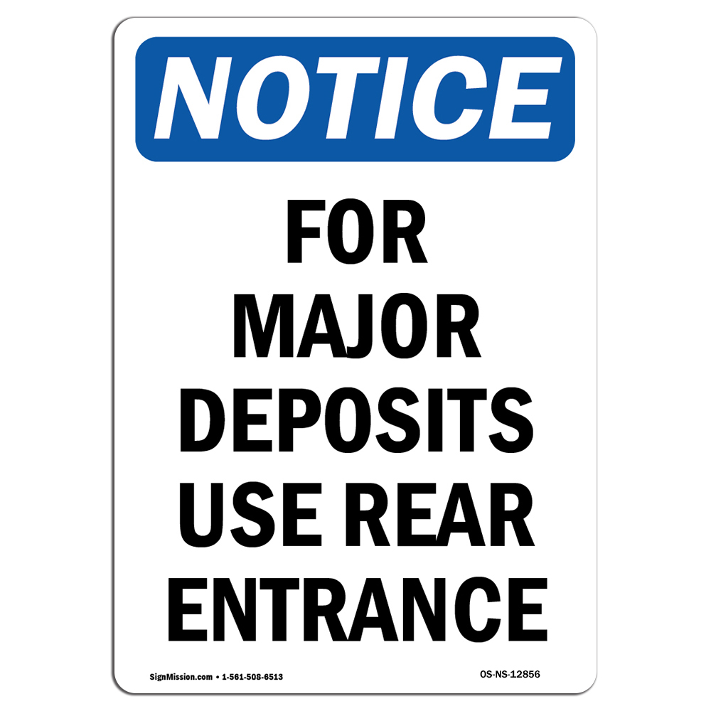 OSHA Notice For Major Deposits Use Rear Entrance SignHeavy Duty