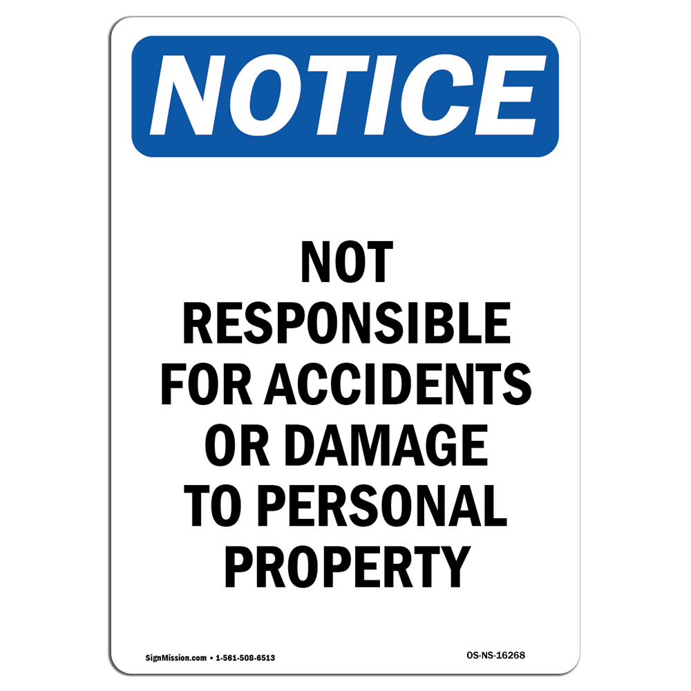 NOTICE Not Responsible For Accidents Or Damage SignHeavy Duty OSHA Notice