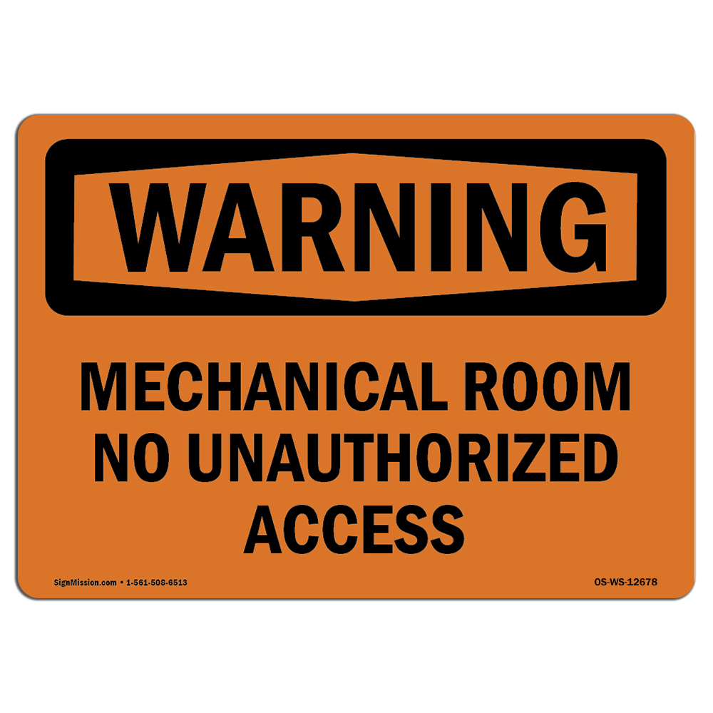 OSHA WARNING Sign Mechanical Room No Unauthorized Access�Made in the USA