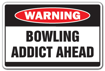 http://decalpitstop.com/signwacko/bowlingaddictahead.jpg