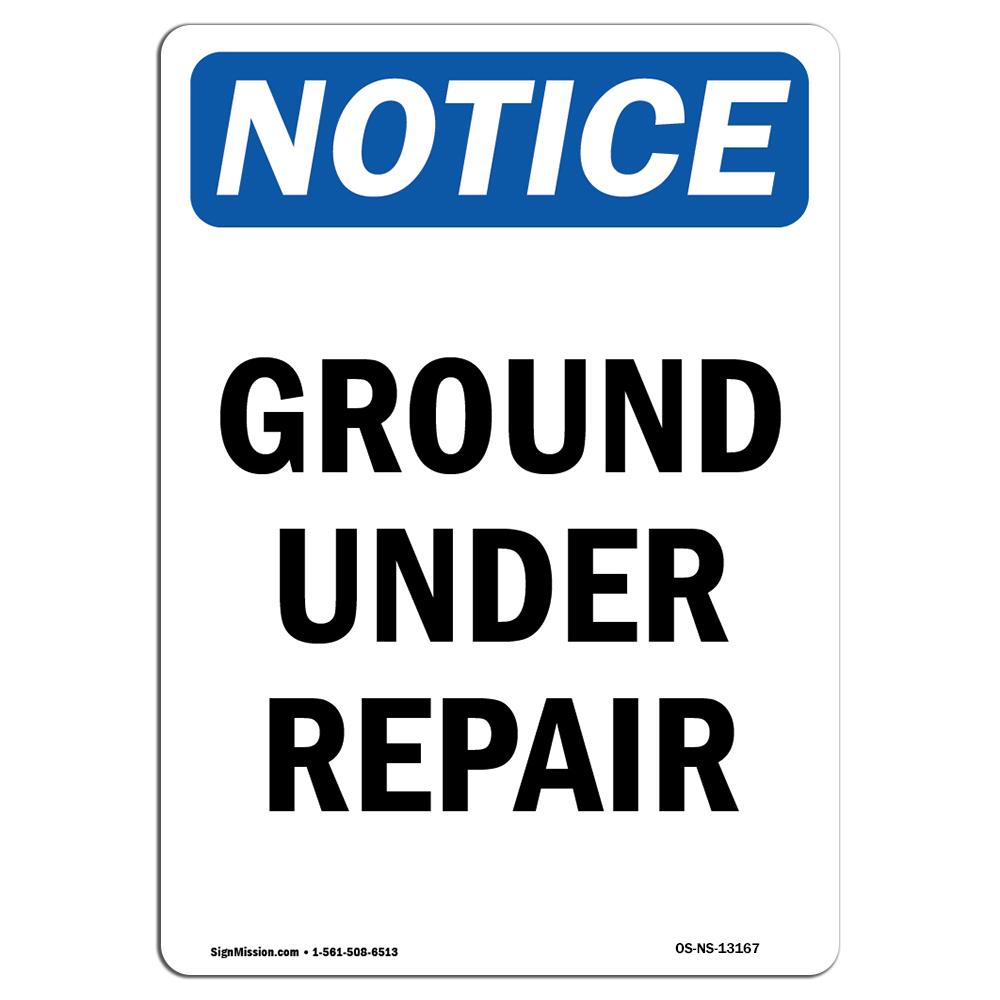 OSHA Notice - Ground Under Repair Sign | Heavy Duty Sign or