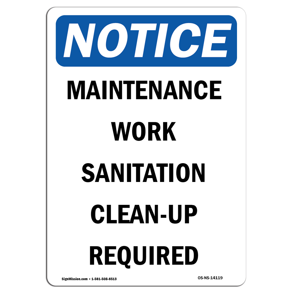 OSHA Notice - Maintenance Work Sanitation Clean-Up Sign   He