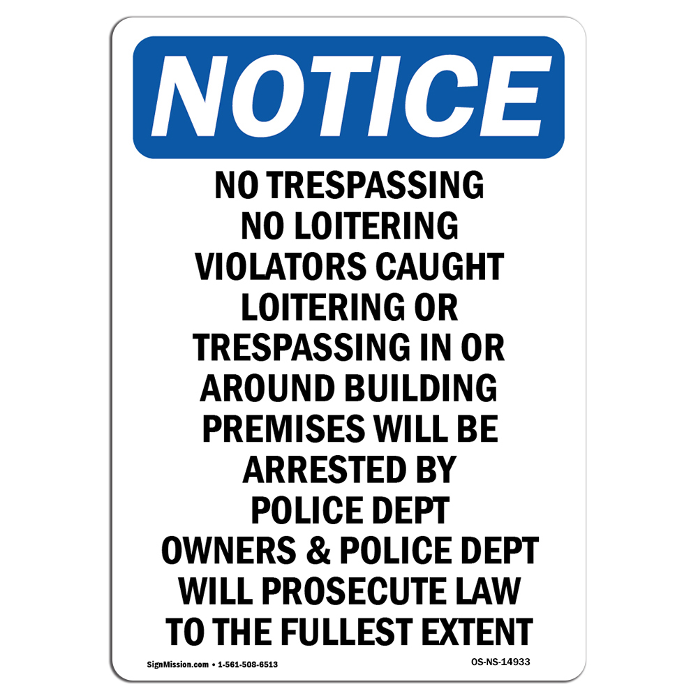 NOTICE No Loafing Or Loitering In This Area SignHeavy Duty OSHA Notice