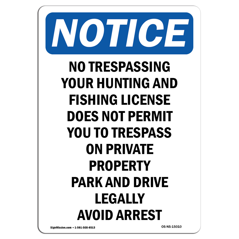 NOTICE No Trespassing SignHeavy Duty Sign or Label OSHA Notice