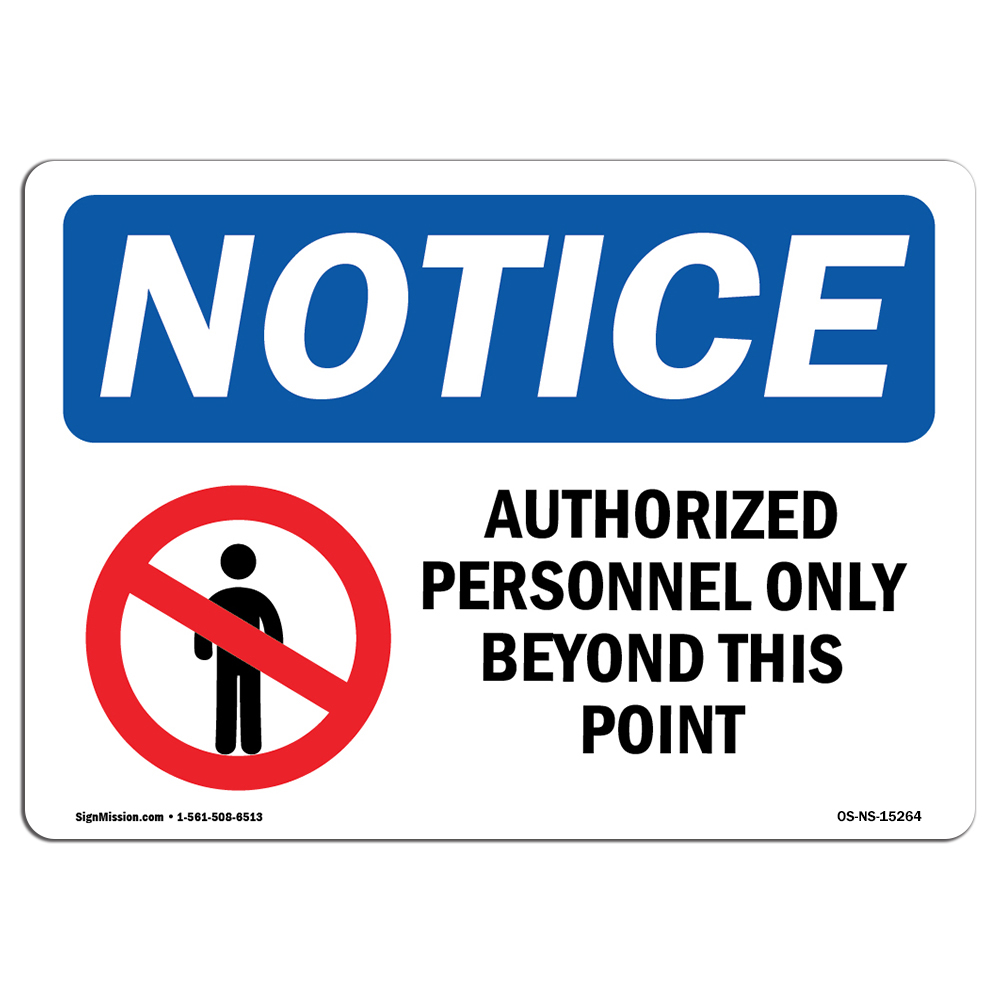 OSHA Notice - NOTICE Authorized Personnel Only Beyond This P