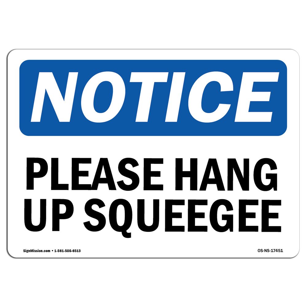 OSHA Notice - Please Hang Up Squeegee Sign | Heavy Duty Sign