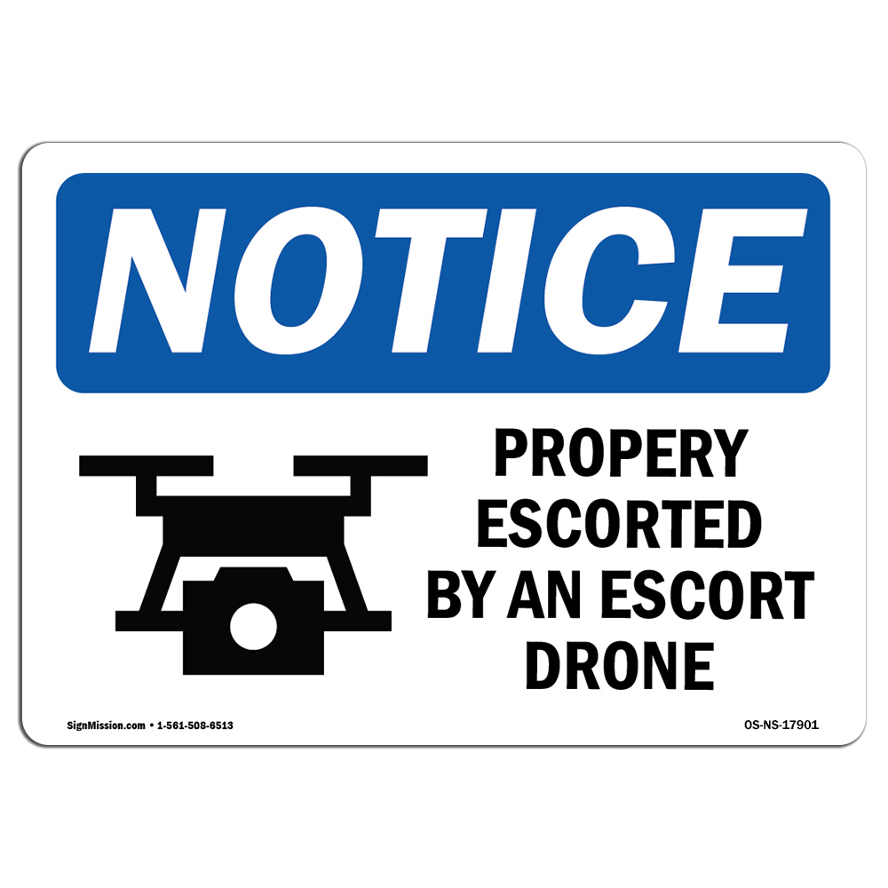 OSHA Notice - Property Protected By An Escort Drone Sign Wit
