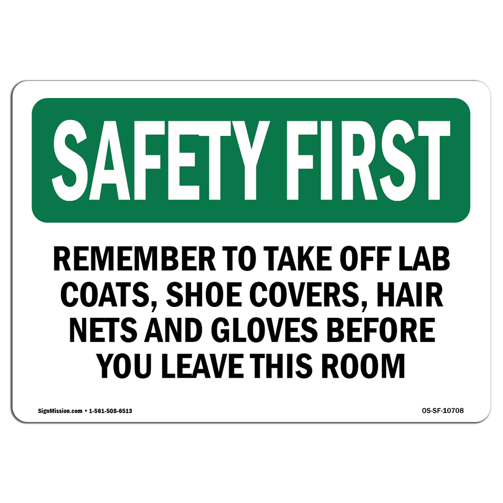 OSHA SAFETY FIRST Sign - Remember To Take Off Lab Coats, Sho