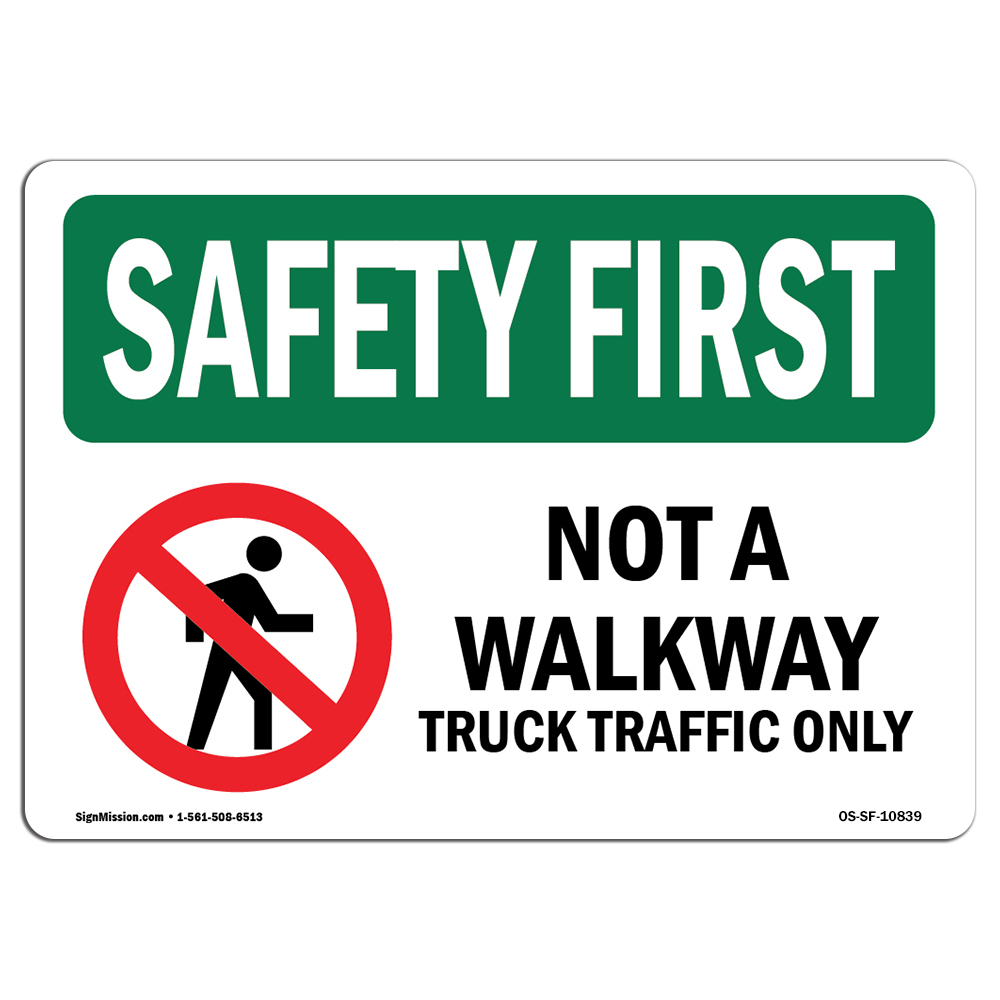 Osha Safety First Sign Not A Walkway Truck Traffic Only Made In The Usa Ebay