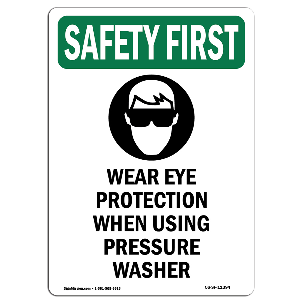Osha Safety First Sign Wear Eye Protection When Using With Symbol