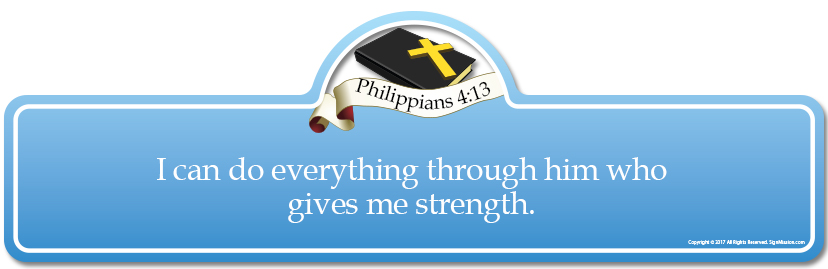 ea856c7ea Philippians 4:13 Bible Verse Sign   I can do everything through him who gives  me